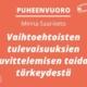 Kuvassa teksti: Puheenvuoro: Minna Saariketo. Vaihtoehtoisten tulevaisuuksien kuvittelemisen taidon tärkeydestä.