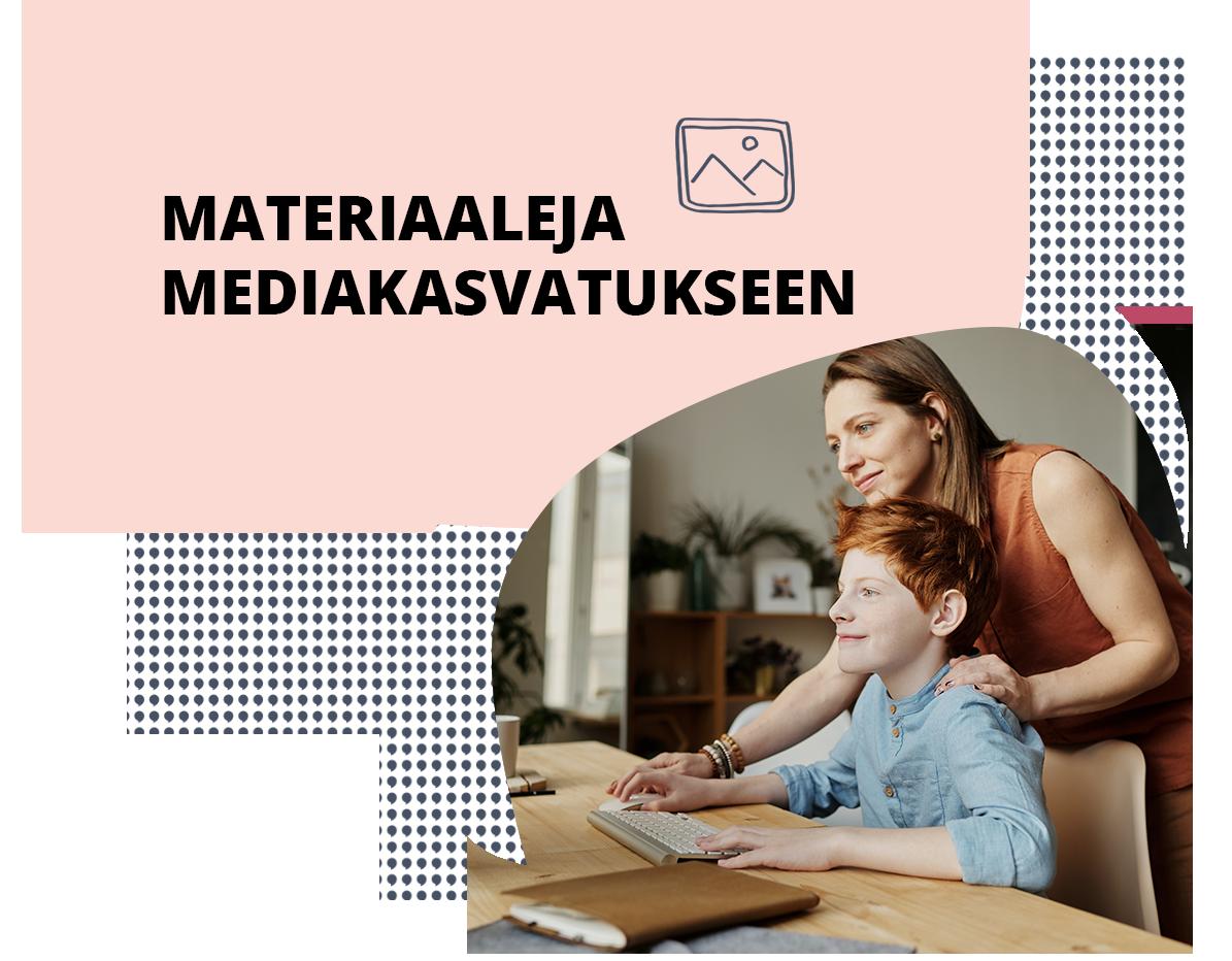 """Banneri, jossa on teksti: """"Materiaaleja mediakasvatukseen"""". Bannerissa on myös valokuva, jossa aikuinen seisoo lapsen takana tietokoneen ääressä ja pitelee kättään lapsen olkapäällä."""